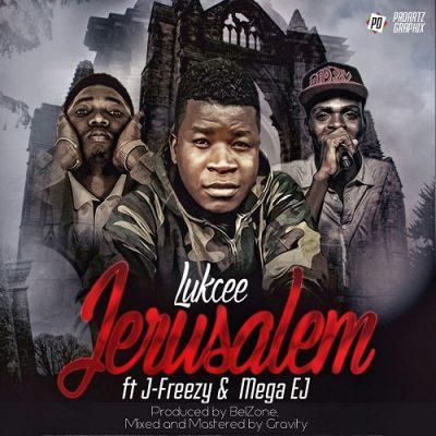 Lukcee - Jerusalem (feat J-Freezy & Mega EJ